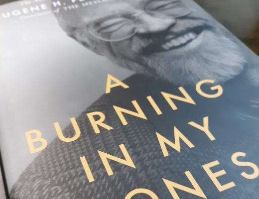 Place, Posture, Pastor: A Review of A Burning in My Bones, the Authorized Biography of Eugene Peterson